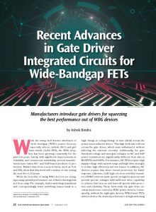 thumbnail of IEEE PEM September 2019 – Feature (Ashok Bindra) – Recent Advances in Gate Driver ICs for Wide Bandgap FETs